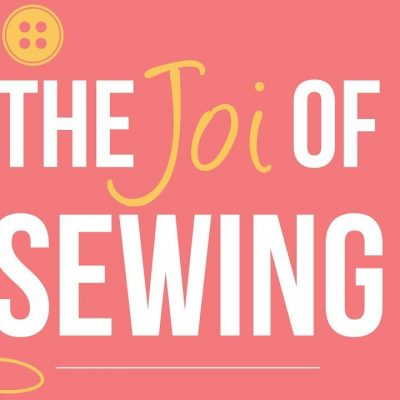 Introducing The Joi of Sewing
