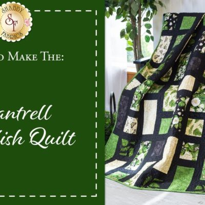 How to Make the Chantrell Simplish Quilt | A Shabby Fabrics Sewing Tutorial