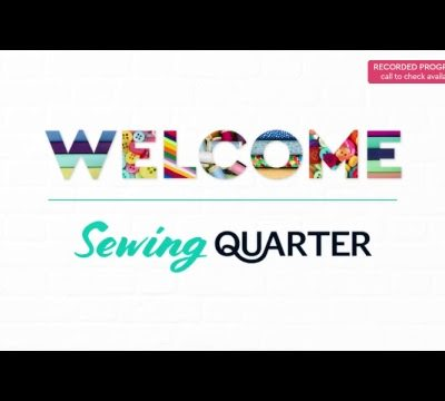 Sewing Quarter – Friday 31st August