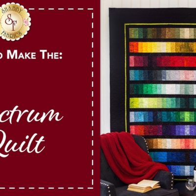 How to Make the Spectrum Quilt | A Shabby Fabrics Sewing Tutorial