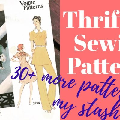 Thrifting Sewing Patterns— 30+ New and Vintage Patterns!