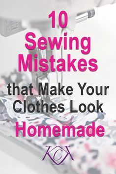 This blog post gives you 10 common sewing mistakes that make your garment look homemade, which is not a good thing. HANDmade doesn't have