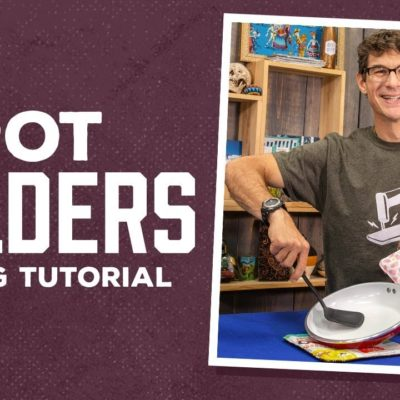 Make a Homemade Pot Holder with Rob Appell of Man Sewing (Instructional Video)