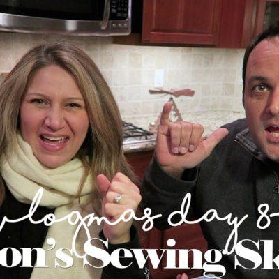 Jason's Sewing Skills!  |  VLOGMAS Day 8