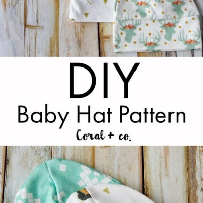 DIY Baby Hat Sewing Pattern and Tutorial in sizes Premie – 12 Months. — Coral & Co.Coral & Co.