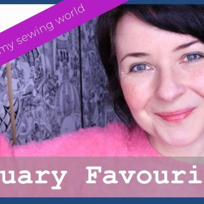 January Favourites | Welcome to my sewing world