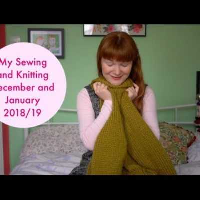 My Sewing and Knitting: December and January 2018/19
