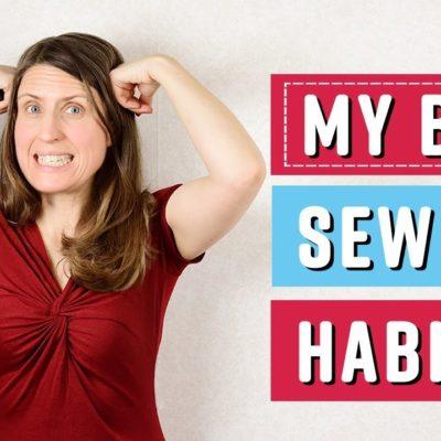Bad sewing habits I want to kick!