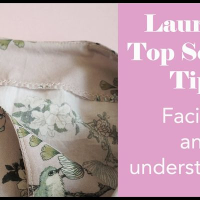 Lauren's Top Sewing Tips – Facings and Under stitching