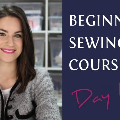 Beginners Sewing Course –  Day 1 – The Basics