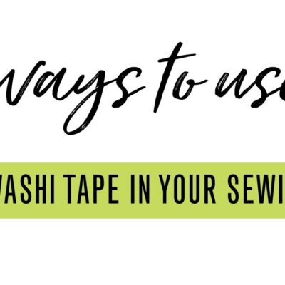 8 Ways to Use Washi Tape in Your Sewing Room